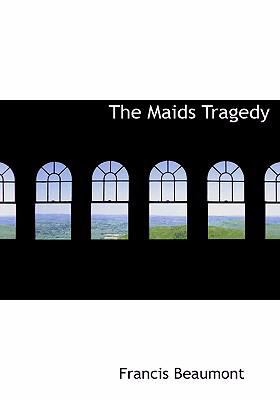 The Maids Tragedy 9780554269412