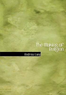 The Making of Religion 9780554242354