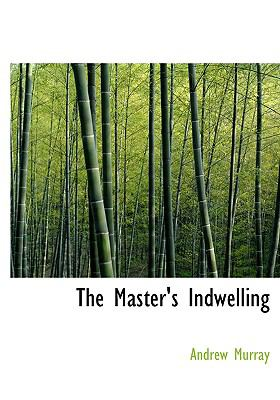 The Master's Indwelling 9780554278841