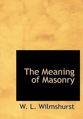 The Meaning of Masonry 9780554302980