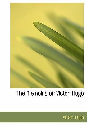 The Memoirs of Victor Hugo 9780554292274