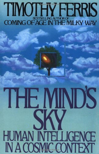 The Mind's Sky: Human Intelligence in a Cosmic Context 9780553371338