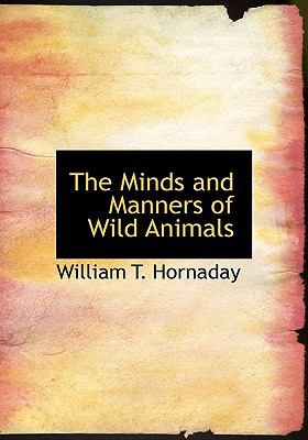 The Minds and Manners of Wild Animals 9780554219400
