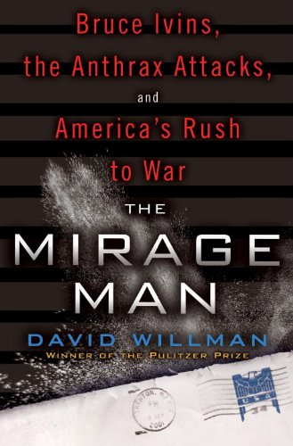 The Mirage Man: Bruce Ivins, the Anthrax Attacks, and America's Rush to War 9780553807752