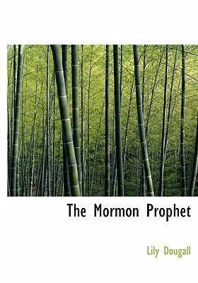 The Mormon Prophet 9780554262840