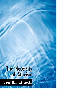 The Necessity of Atheism 9780554277028