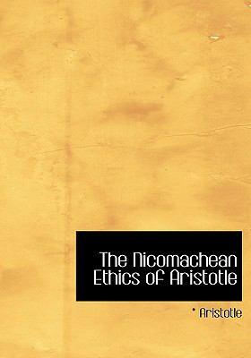 The Nicomachean Ethics of Aristotle 9780554303147