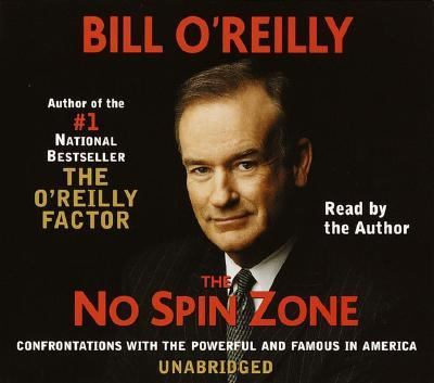The No Spin Zone: Confrontations with the Powerful and Famous in America 9780553714432