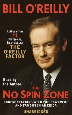 The No Spin Zone: Confrontations with the Powerful and Famous in America 9780553528367