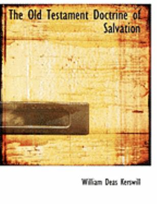 The Old Testament Doctrine of Salvation 9780554852393