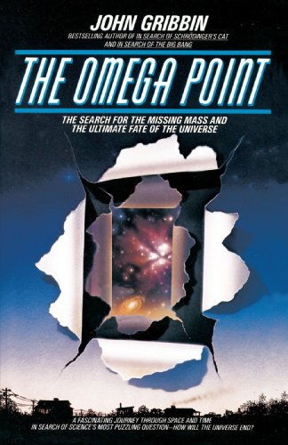 The Omega Point: The Search for the Missing Mass and the Ultimate Fate of the Universe 9780553345155