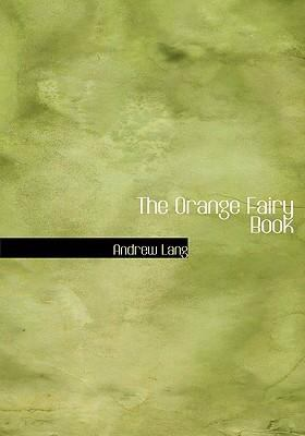 The Orange Fairy Book 9780554285153