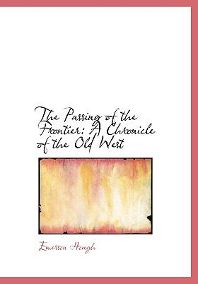 The Passing of the Frontier: A Chronicle of the Old West (Large Print Edition) 9780554718026