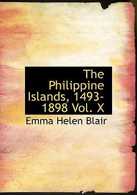 The Philippine Islands, 1493-1898 Vol. X 9780554249117