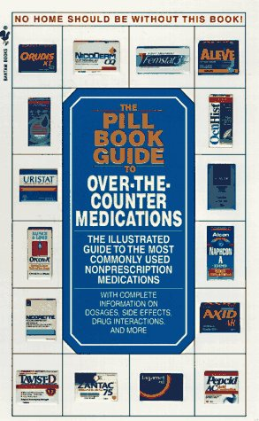The Pill Book Guide to Over-The-Counter Medications: The Illustrated Guide to the Most Commonly Used Non-Prescription Medications