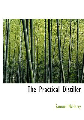 The Practical Distiller 9780554303789