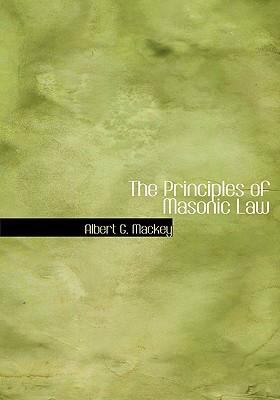 The Principles of Masonic Law 9780554241630