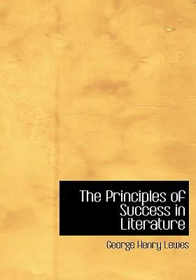 The Principles of Success in Literature 9780554269153