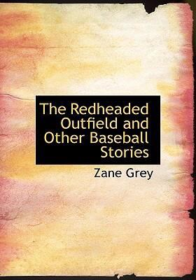 The Redheaded Outfield and Other Baseball Stories 9780554250687