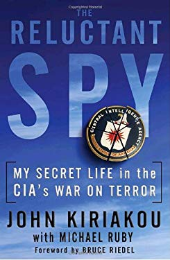 The Reluctant Spy: My Secret Life in the CIA's War on Terror 9780553807370