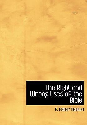 The Right and Wrong Uses of the Bible 9780554241975