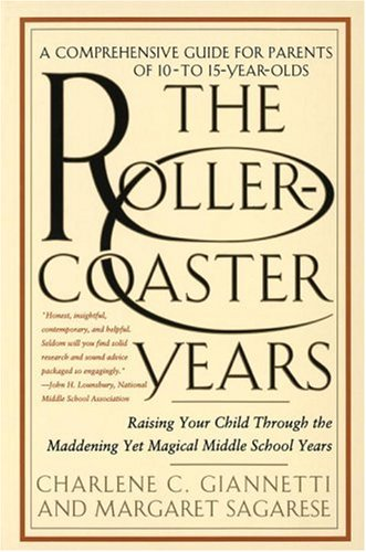 The Roller-Coaster Years: Raising Your Child Through the Maddening Yet Magical Middle School Years 9780553066845