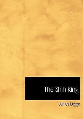 The Shih King 9780554306759