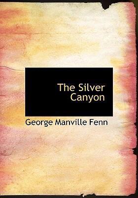 The Silver Canyon 9780554297705