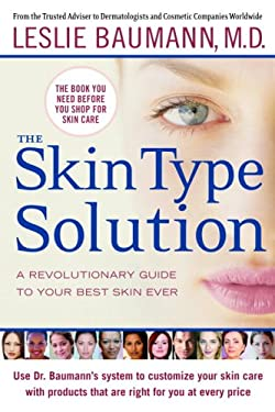 The Skin Type Solution: A Revolutionary Guide to Your Best Skin Ever 9780553804225