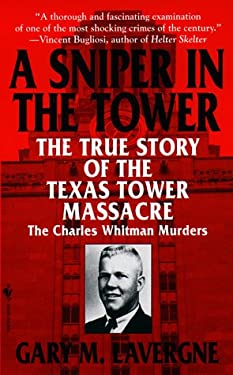 The Sniper in the Tower: The Charles Whitman Murders 9780553579598