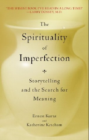 The Spirituality of Imperfection: Storytelling and the Search for Meaning 9780553371321