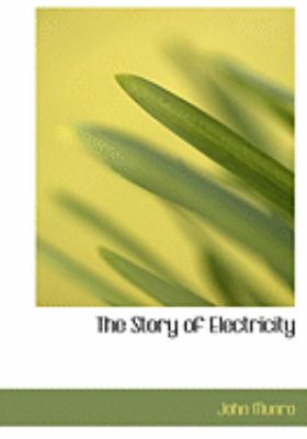 The Story of Electricity 9780554971490