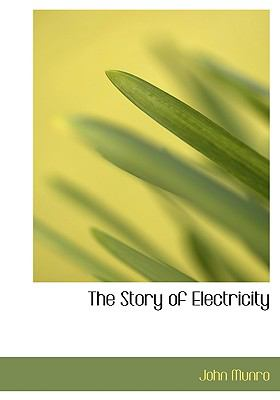 The Story of Electricity 9780554221038