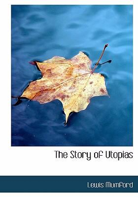 The Story of Utopias 9780554303093