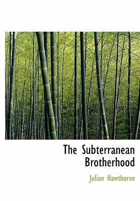 The Subterranean Brotherhood 9780554227399