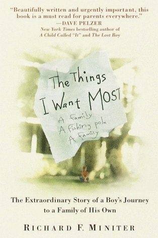 The Things I Want Most: The Extraordinary Story of a Boy's Journey to a Family of His Own 9780553379761