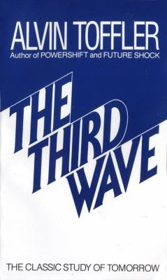 The Third Wave: The Classic Study of Tomorrow 9780553246988