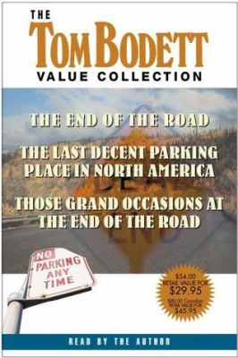 The Tom Bodett Value Collection: The End of the Road, the Last Decent Parking Place in North America, Those Grand Occasions at the End of the Road 9780553527421