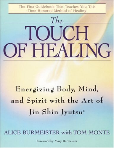 The Touch of Healing: Energizing the Body, Mind, and Spirit with Jin Shin Jyutsu 9780553377842