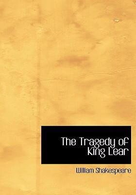 The Tragedy of King Lear 9780554263892