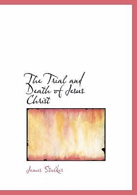 The Trial and Death of Jesus Christ 9780554282091