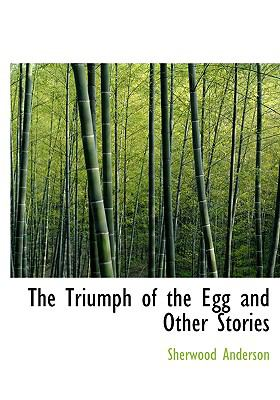 The Triumph of the Egg and Other Stories 9780554223384