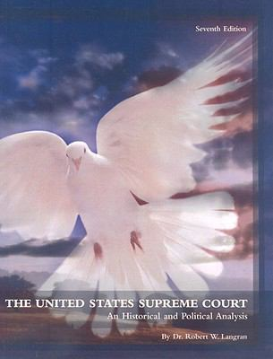 The United States Supreme Court: An Historical and Political Analysis 9780558394790
