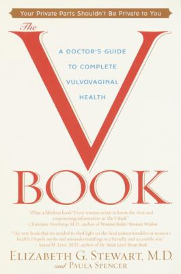 The V Book: A Doctor's Guide to Complete Vulvovaginal Health 9780553381146
