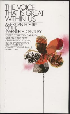 The Voice That Is Great Within Us: American Poetry of the Twentieth Century 9780553262636