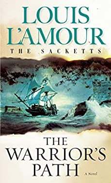 The Warrior's Path: The Sacketts 9780553276909
