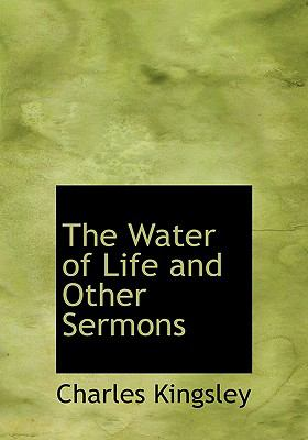 The Water of Life and Other Sermons 9780554222790