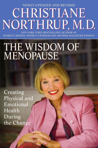 The Wisdom of Menopause: Creating Physical and Emotional Health During the Change 9780553384093