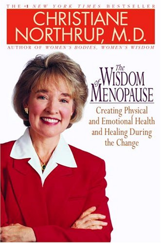 The Wisdom of Menopause: Creating Physical and Emotional Health and Healing During the Change 9780553801217