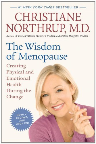 The Wisdom of Menopause: Creating Physical and Emotional Health During the Change 9780553386721